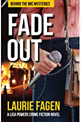 Fade Out: A Lisa Powers Crime Fiction Novel (Behind the Mic Mysteries Book 1) Kindle Edition
