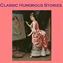 Classic Humorous Stories: From the Great Storytellers of the World