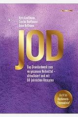 Jod: Das Standardwerk zum vergessenen Heilmittel – aktualisiert und mit 60 jodreichen Rezepten (German Edition) Formato Kindle