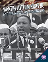 Martin Luther King Jr. and the March on Washington (Stories of the Civil Rights Movement)