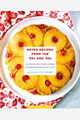 Retro Recipes from the '50s and '60s: 103 Vintage Appetizers, Dinners, and Drinks Everyone Will Love (RecipeLion) Kindle Edition