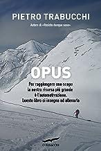 Opus. Per raggiungere uno scopo la nostra risorsa più grande è l'automotivazione