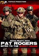 Panteo Productions Make Ready with Pat Rogers Intro to The Shoot House DVD