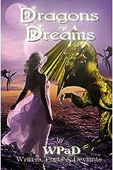 Dragons and Dreams: A Fantasy Anthology (WPaD Fantasy Anthologies Book 1) Kindle Edition