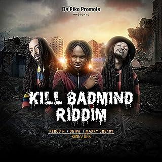 Kill Badmind Riddim [Explicit]