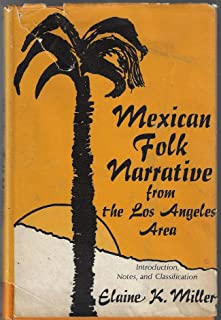 Mexican Folk Narrative from the Los Angeles Area: Introduction, Notes and Classification