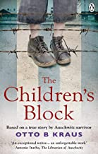 The Children's Block: Based on a true story by an Auschwitz survivor