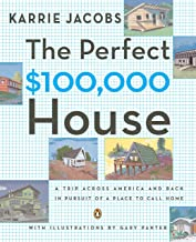 The Perfect $100,000 House: A Trip Across America and Back in Pursuit of a Place to Call Home (English Edition)