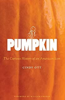 Pumpkin: The Curious History of an American Icon (Weyerhaeuser Environmental Books)