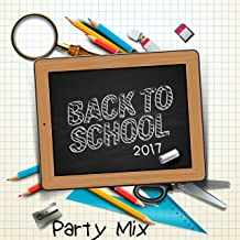 Back 2 School (2017) Party Mix