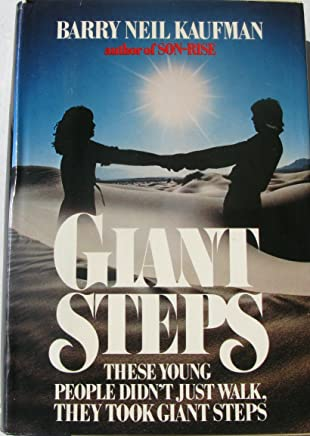 Giant Steps by Barry Neil Kaufman (1-Jan-1979) Hardcover