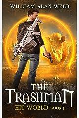 The Trashman (Hit World Book 1) Kindle Edition
