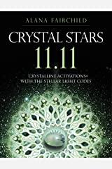 Crystal Stars 11.11: Crystalline Activations with the Stellar Light Codes (English Edition) Format Kindle