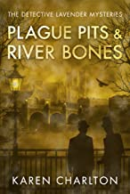 Plague Pits & River Bones (The Detective Lavender Mysteries Book 4) (English Edition)
