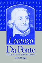Lorenzo Da Ponte: The Life and Times of Mozart's Librettist