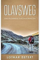 Olavsweg: Eine Pilgerreise durch Norwegen Kindle Ausgabe