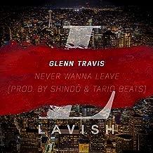 Never Wanna Leave - Single