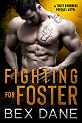 Fighting for Foster: A Twist Brothers Prequel Novel Kindle Edition