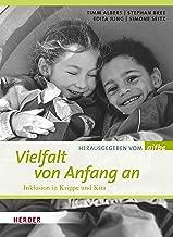 Vielfalt von Anfang an: Inklusion in Krippe und Kita (German Edition)