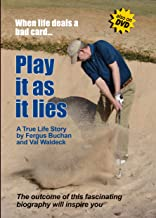 Play It As It Lies... When Life Deals a Bad Card: A True Life Story by Fergus Buchan