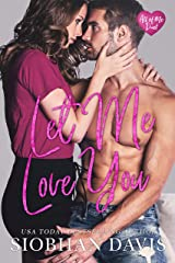 Let Me Love You (All of Me Duet Book 2) Kindle Edition
