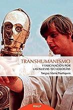 Transhumanismo y fascinación por las nuevas tecnologías (Fuera de Colección)