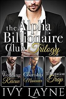 The Alpha Billionaire Club Trilogy: The Wedding Rescue, The Courtship Maneuver, & The Temptation Trap