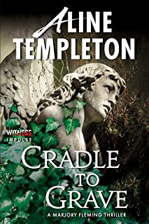 Cradle to Grave: A Marjory Fleming Thriller (DI Marjory Fleming Book 6)