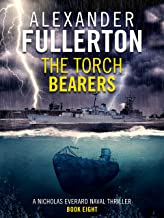 The Torch Bearers (Nicholas Everard Naval Thrillers Book 8)