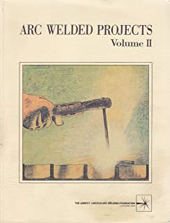 Arc Welded Projects Volume II