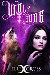 Wolf Song (Wolf Singer Prophecies Book 1) Kindle Edition
