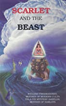 Scarlet and the Beast, Vol. II: English Freemasonry, Mother of Modern Cults Vis-A-Vis Mystery Babylon, Mother of Harlots