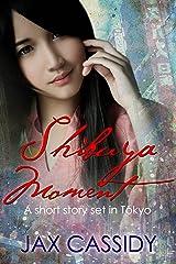 Shibuya Moment Kindle Edition