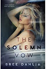The Solemn Vow: A love story told from rock bottom Kindle Edition