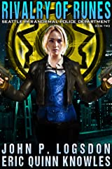 Rivalry of Runes (Seattle Paranormal Police Department Book 2) Kindle Edition