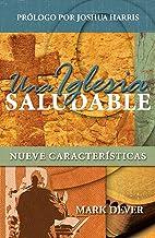 Una Iglesia saludable: Nueve características (Spanish Edition)