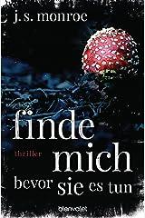 Finde mich - bevor sie es tun: Thriller (German Edition) Formato Kindle