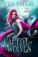 Captive of Wolves (Bound to the Fae Book 1) Kindle Edition