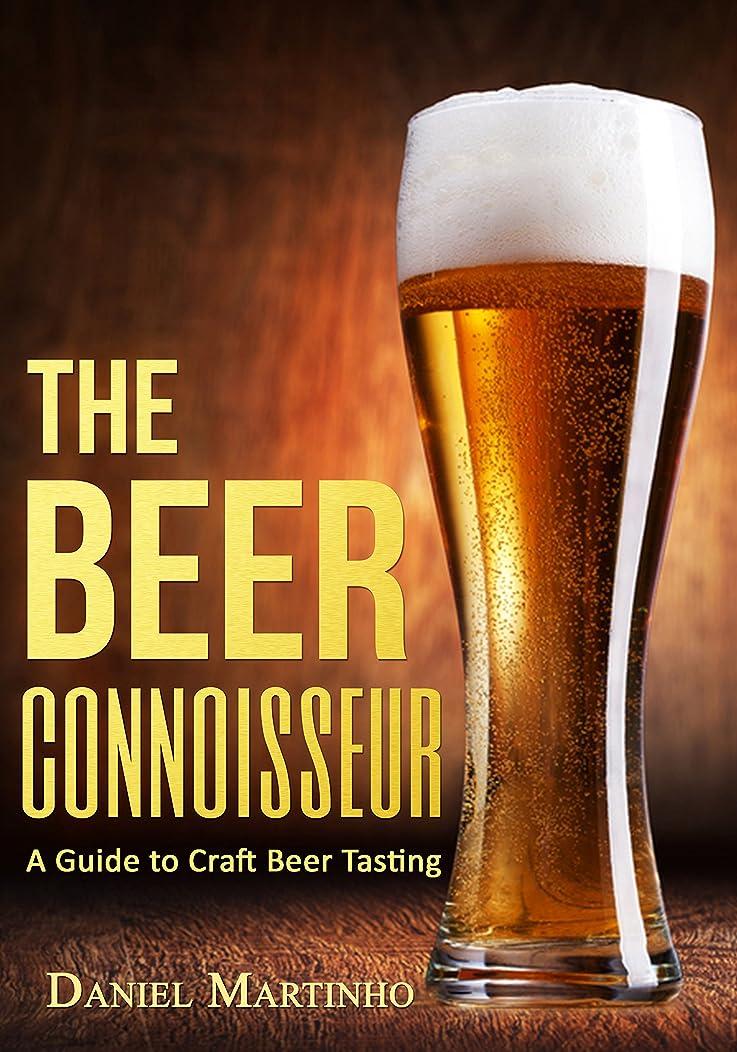 ポンペイ大工雷雨The Beer Connoisseur: A Guide to Craft Beer Tasting (How to Taste Wine, Beer, and Spirits Book 2) (English Edition)