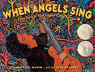 When Angels Sing: The Story of Rock Legend Carlos Santana
