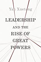 Leadership and the Rise of Great Powers (The Princeton-China Series)