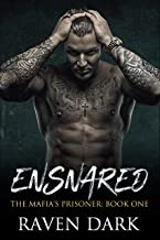 Ensnared: The Mafia's Prisoner (Book One) (A Dark Mafia Romance)
