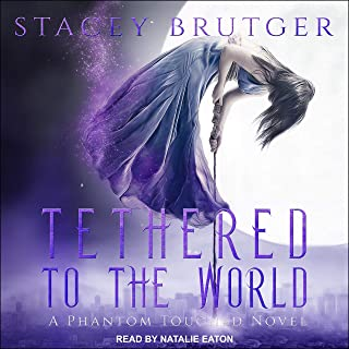 Tethered to the World: Phantom Touched Series, Book 1