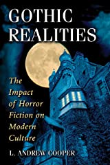 Gothic Realities: The Impact of Horror Fiction on Modern Culture Kindle Edition