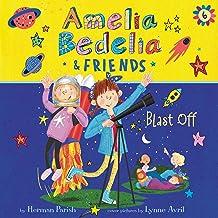 Amelia Bedelia & Friends Blast Off!: Amelia Bedelia & Friends, Book 6