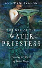 The Way of the Water Priestess: Entering the World of Water Magic
