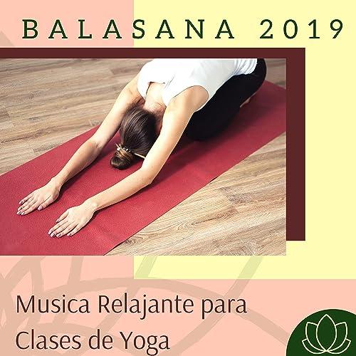 Balasana 2019 - Musica Relajante para Clases de Yoga by The ...