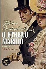 O eterno marido (Coleção Clássicos de Ouro) eBook Kindle
