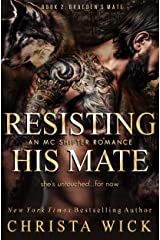 Resisting His Mate: Braeden & Paisley (Protected by the Pack Book 2) Kindle Edition