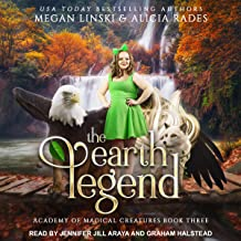 The Earth Legend: Academy of Magical Creatures Series, Book 3